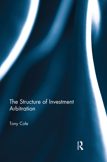 The Structure of Investment Arbitration book cover