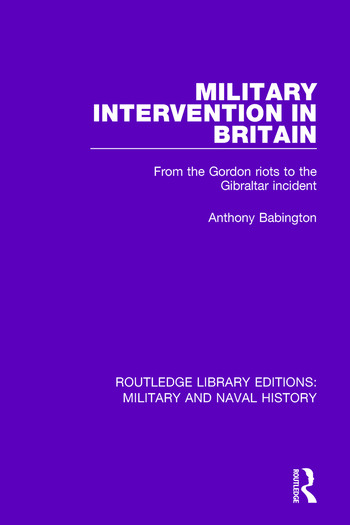 Military Intervention in Britain From the Gordon Riots to the Gibraltar Incident book cover