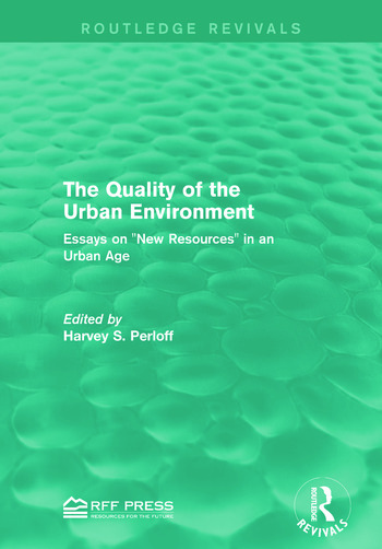 The Quality of the Urban Environment Essays on