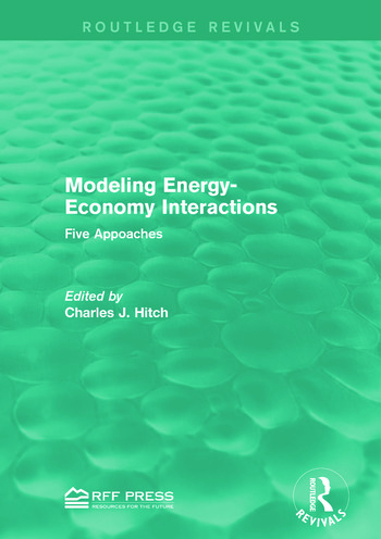 Modeling Energy-Economy Interactions Five Appoaches book cover