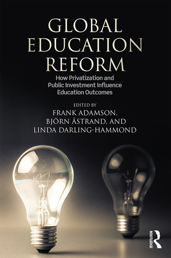 Global Education Reform How Privatization and Public Investment Influence Education Outcomes book cover