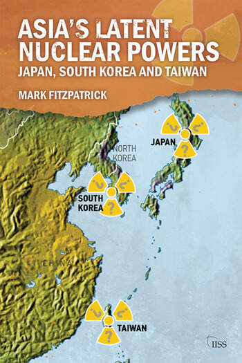 Asia's Latent Nuclear Powers Japan, South Korea and Taiwan book cover