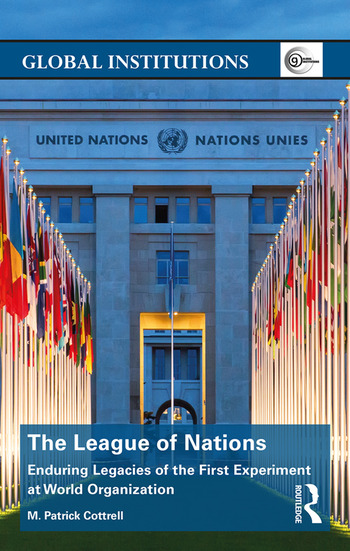 The League of Nations Enduring Legacies of the First Experiment at World Organization book cover