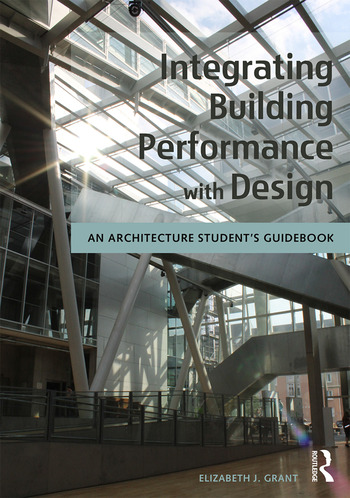 Integrating Building Performance with Design An Architecture Student's Guidebook book cover