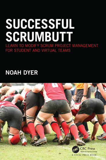 Successful ScrumButt Learn to Modify Scrum Project Management for Student and Virtual Teams book cover