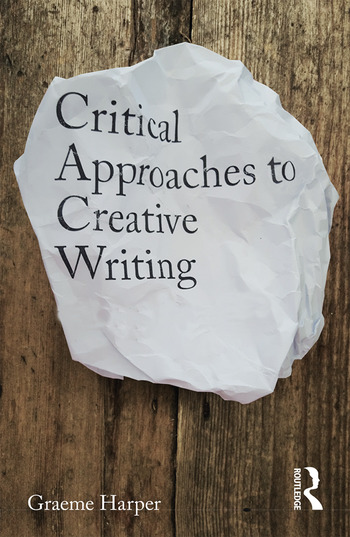 Critical Approaches to Creative Writing book cover