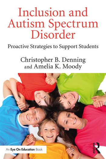Inclusion and Autism Spectrum Disorder Proactive Strategies to Support Students book cover