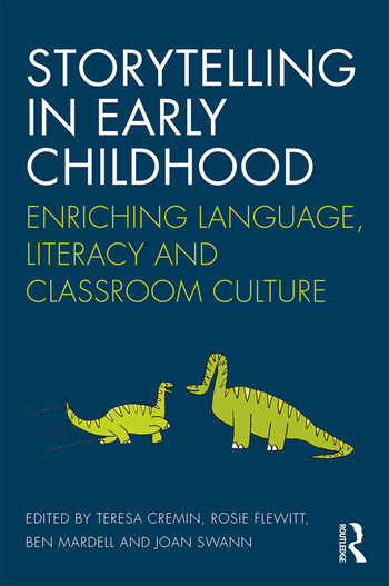 Storytelling in Early Childhood Enriching language, literacy and classroom culture book cover