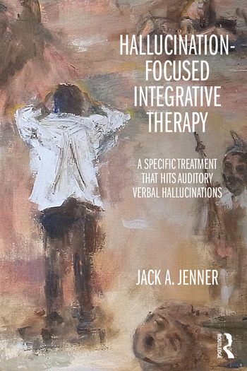 Hallucination-focused Integrative Therapy A Specific Treatment that Hits Auditory Verbal Hallucinations book cover