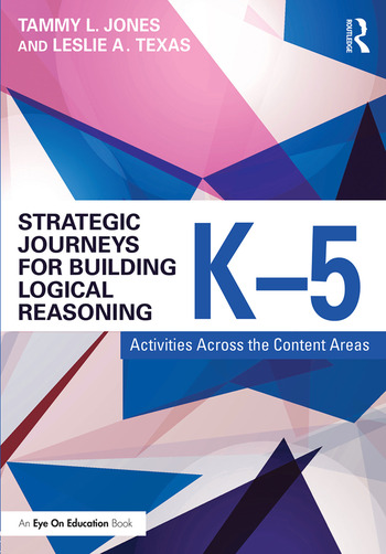 Strategic Journeys for Building Logical Reasoning, K-5 Activities Across the Content Areas book cover