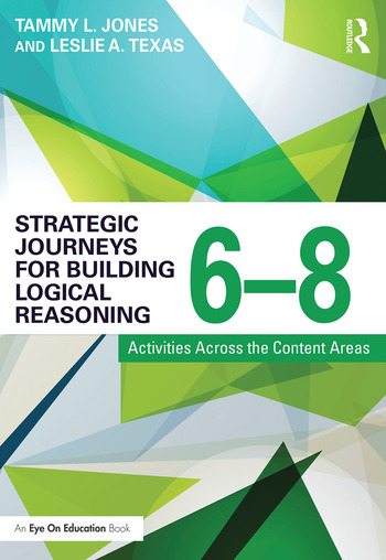 Strategic Journeys for Building Logical Reasoning, 6-8 Activities Across the Content Areas book cover