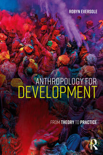 Anthropology for Development From Theory to Practice book cover
