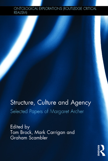 Structure, Culture and Agency Selected Papers of Margaret Archer book cover
