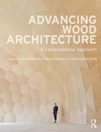 Advancing Wood Architecture A Computational Approach book cover