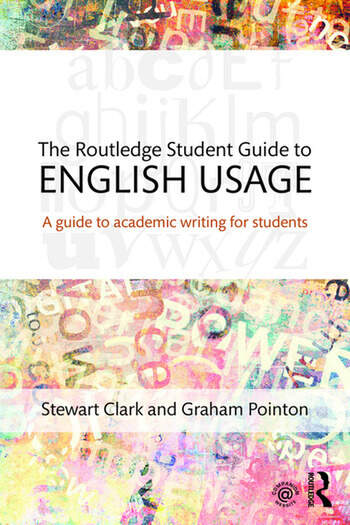 The Routledge Student Guide to English Usage A guide to academic writing for students book cover