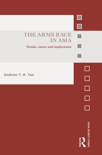The Arms Race in Asia Trends, causes and implications book cover