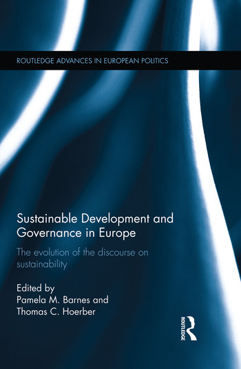 Sustainable Development and Governance in Europe The Evolution of the Discourse on Sustainability book cover