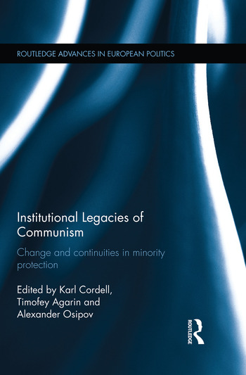 Institutional Legacies of Communism Change and Continuities in Minority Protection book cover