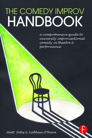 The Comedy Improv Handbook A Comprehensive Guide to University Improvisational Comedy in Theatre and Performance book cover
