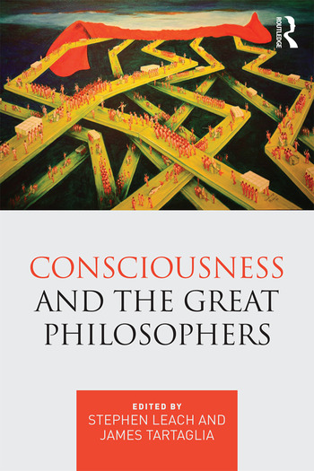 Consciousness and the Great Philosophers What would they have said about our mind-body problem? book cover