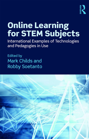 Online Learning for STEM Subjects International Examples of Technologies and Pedagogies in Use book cover