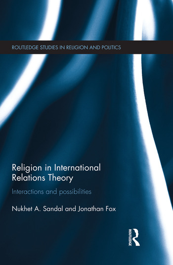 Religion in International Relations Theory Interactions and Possibilities book cover