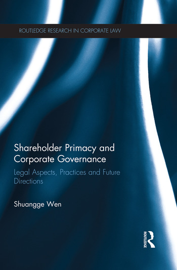 Shareholder Primacy and Corporate Governance Legal Aspects, Practices and Future Directions book cover