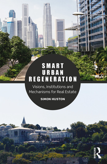 Smart Urban Regeneration Visions, Institutions and Mechanisms for Real Estate book cover