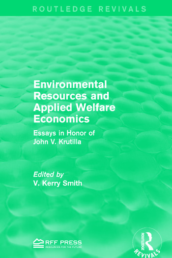 Environmental Resources and Applied Welfare Economics Essays in Honor of John V. Krutilla book cover