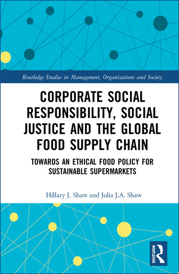 Corporate Social Responsibility, Social Justice and the Global Food Supply Chain Towards an Ethical Food Policy for Sustainable Supermarkets book cover