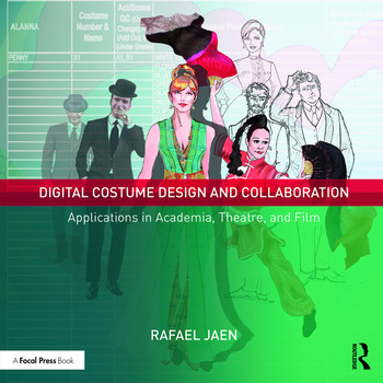 Digital Costume Design and Collaboration Applications in Academia, Theatre, and Film book cover