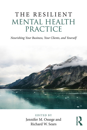 The Resilient Mental Health Practice Nourishing Your Business, Your Clients, and Yourself book cover