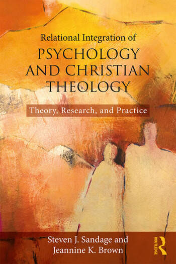Relational Integration of Psychology and Christian Theology Theory, Research, and Practice book cover