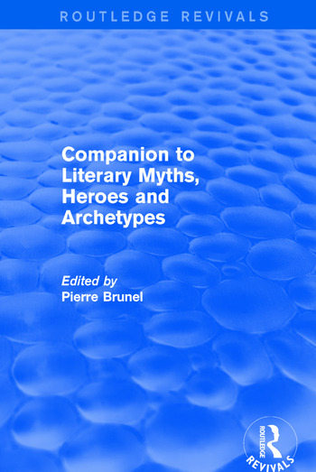 Companion to Literary Myths, Heroes and Archetypes book cover