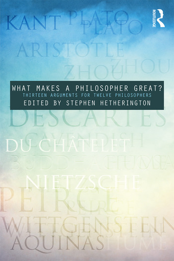 What Makes a Philosopher Great? Thirteen Arguments for Twelve Philosophers book cover