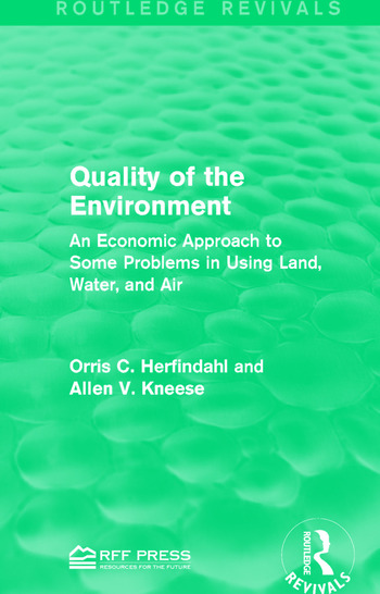 Quality of the Environment An Economic Approach to Some Problems in Using Land, Water, and Air book cover