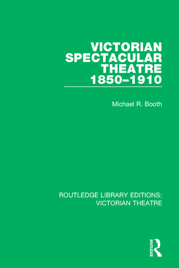 Victorian Spectacular Theatre 1850-1910 book cover
