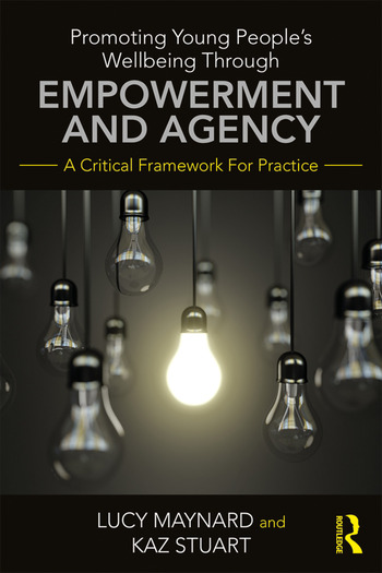 Promoting Young People's Wellbeing through Empowerment and Agency A Critical Framework for Practice book cover