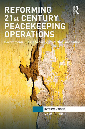 Reforming 21st Century Peacekeeping Operations Governmentalities of Security, Protection, and Police book cover