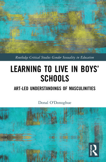 Learning to Live in Boys' Schools Art-led Understandings of Masculinities book cover