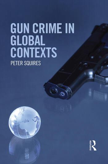 Gun Crime in Global Contexts book cover