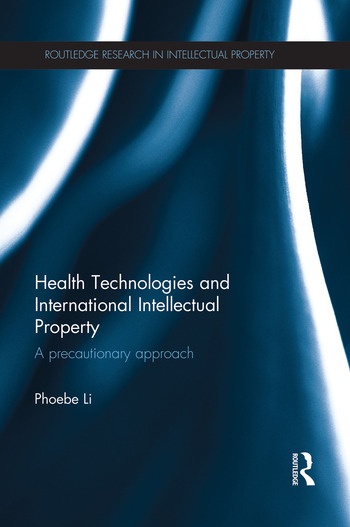 Health Technologies and International Intellectual Property Law A Precautionary Approach book cover