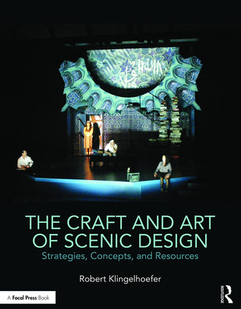 The Craft and Art of Scenic Design Strategies, Concepts, and Resources book cover