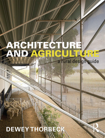 Architecture and Agriculture A Rural Design Guide book cover