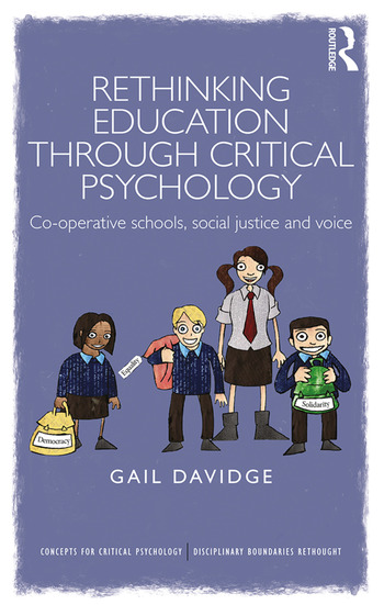 Rethinking Education through Critical Psychology Cooperative schools, social justice and voice book cover