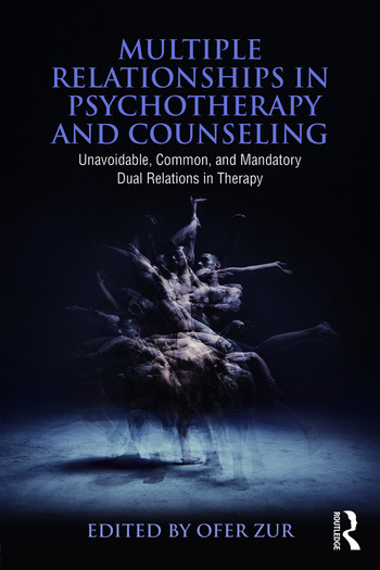 Multiple Relationships in Psychotherapy and Counseling Unavoidable, Common, and Mandatory Dual Relations in Therapy book cover