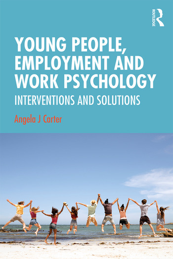 Young People, Employment and Work Psychology Interventions and Solutions book cover