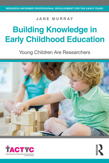 Building Knowledge in Early Childhood Education Young Children Are Researchers book cover