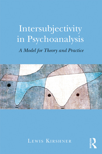 Intersubjectivity in Psychoanalysis A Model for Theory and Practice book cover