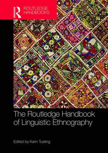 The Routledge Handbook of Linguistic Ethnography book cover